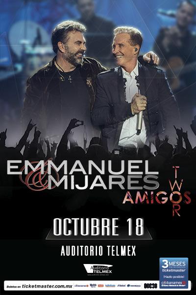 Emmanuel & Mijares - 18 de Octubre @ Auditorio Telmex