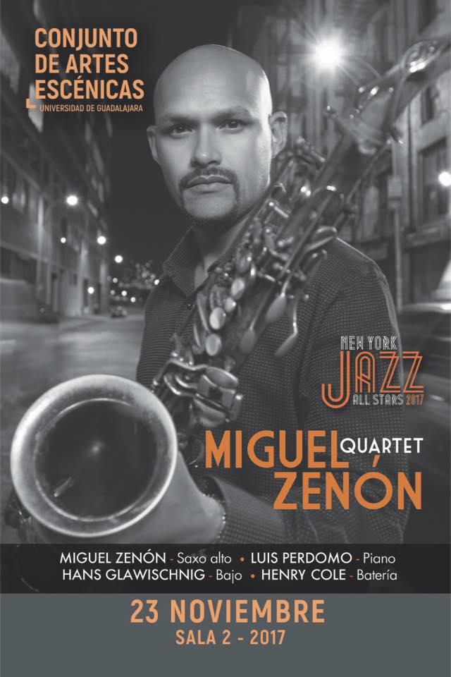 Miguel Zenón Quartet - 23 de Noviembre @ Conjunto de Artes Escénicas