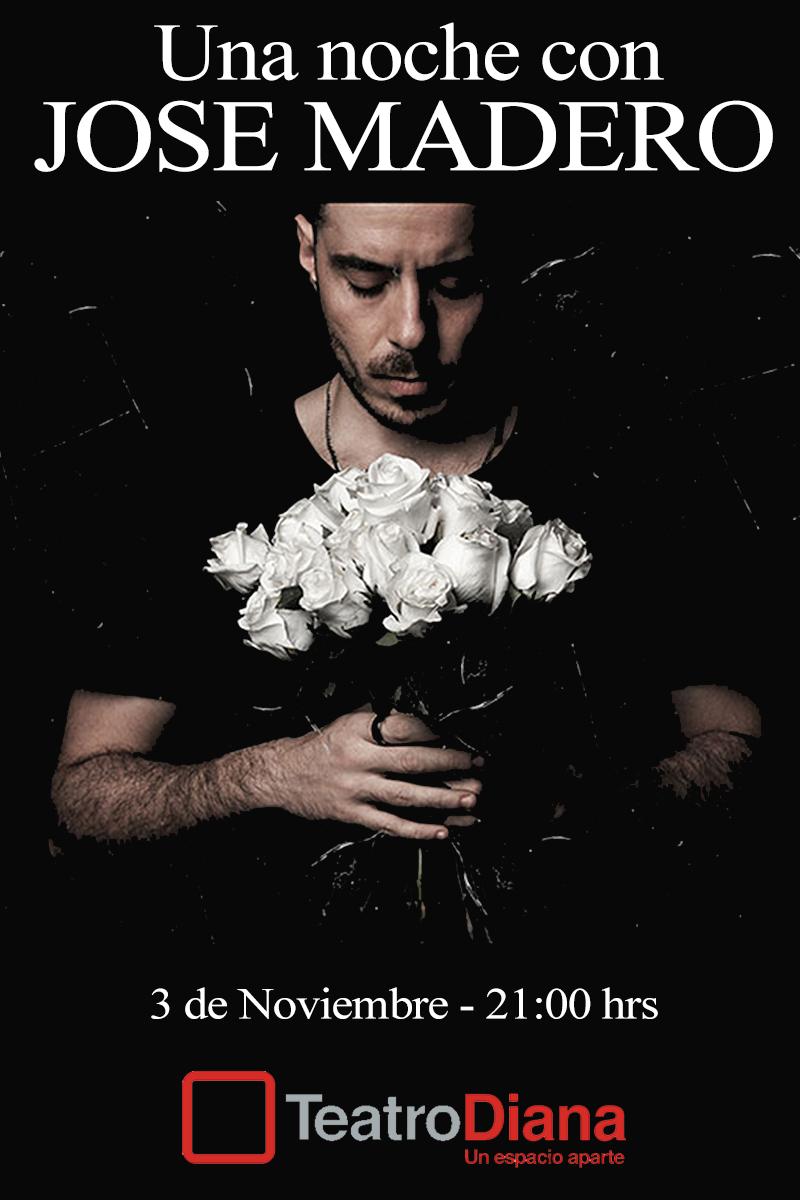 José Madero - 3 de Noviembre @ Teatro Diana