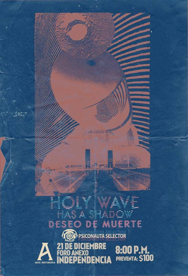 Holy Wave + Has a Shadow - 21 de Diciembre @ Foro Independencia (Anexo)