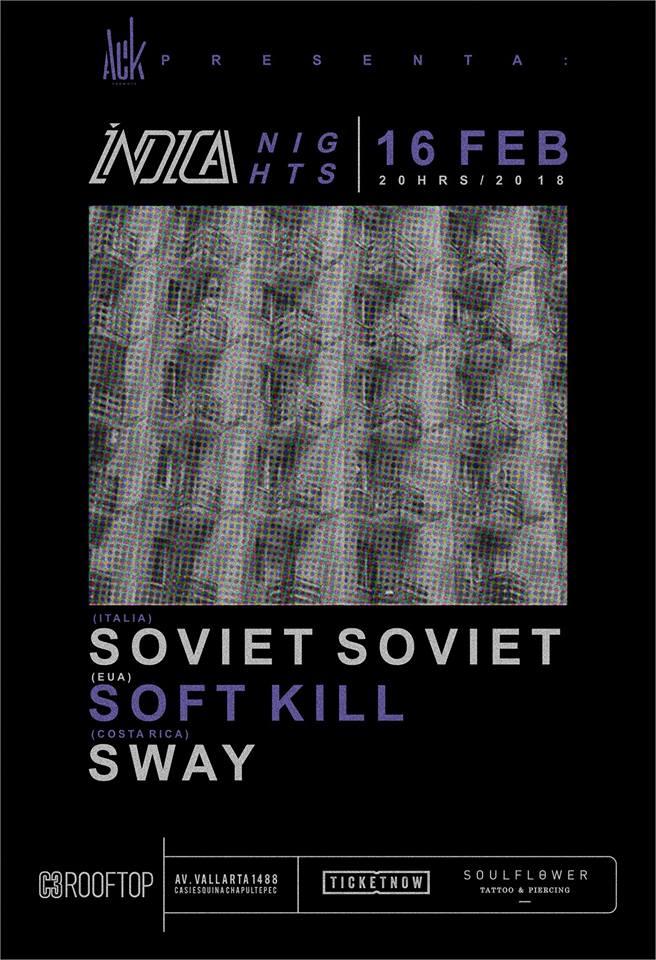 #IndicaNights Soviet Soviet / Soft Kill / Sway - 16 de Febrero @ C3 Stage (Rooftop)