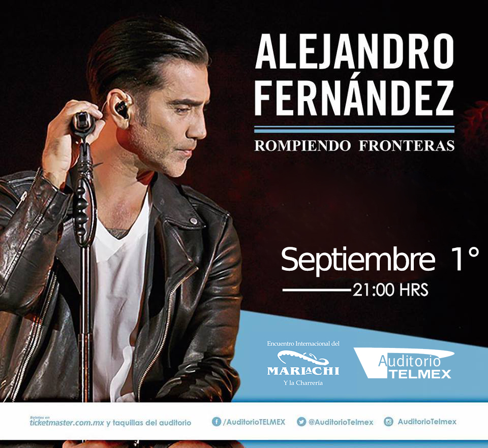 Alejandro Fernandez - 1 de Septiembre @ Auditorio Telmex