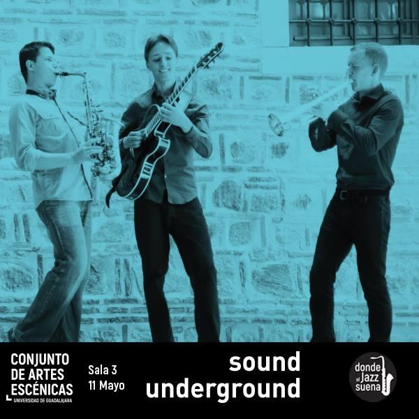 Sound Underground - 11 de Mayo @ Conjunto de Artes Escénicas