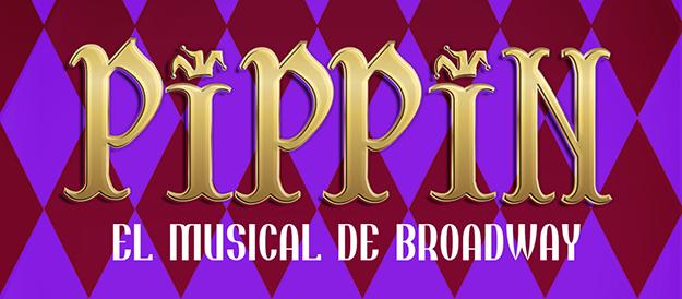 Pippin el Musical - 11, 12 y 13 de mayo de 2018 en Conjunto de Artes Escénicas