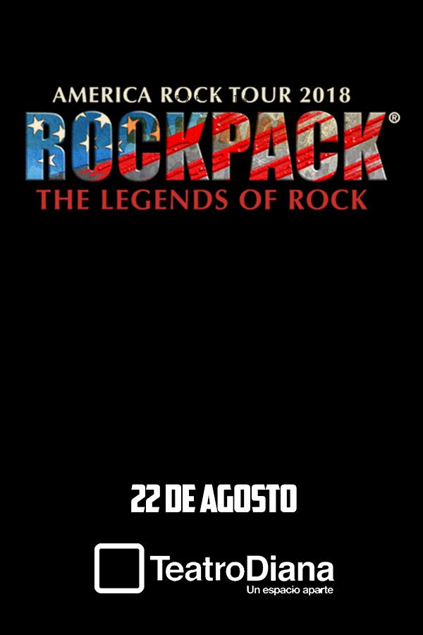 Rock Pack: The Legends of Rock - 22 de Agosto @ Teatro Diana