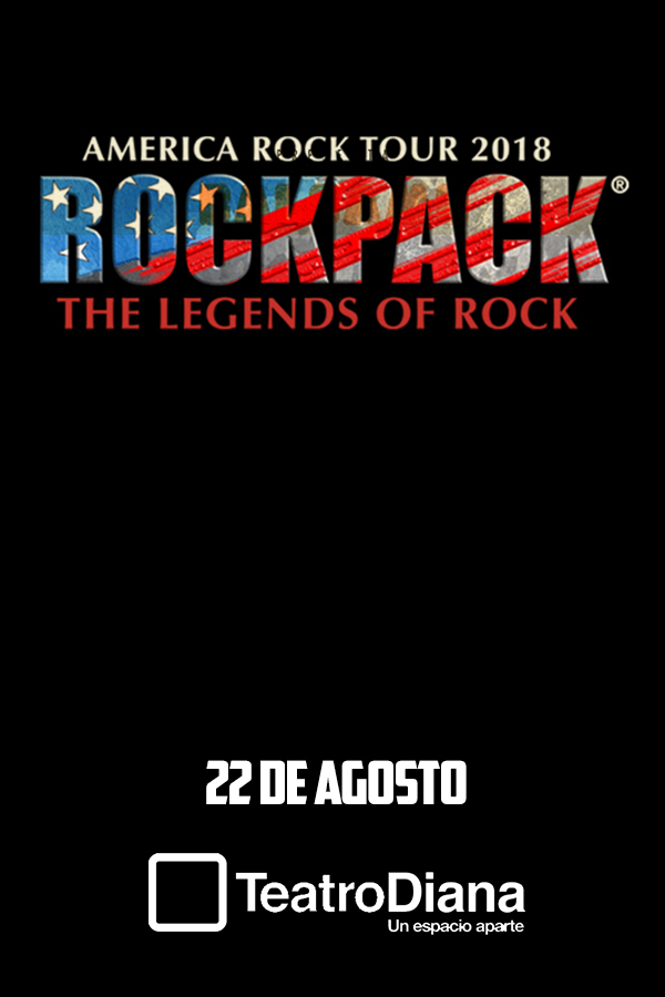 Rock Pack: The Legends of Rock - 22 de Agosto @ Teatro Diana