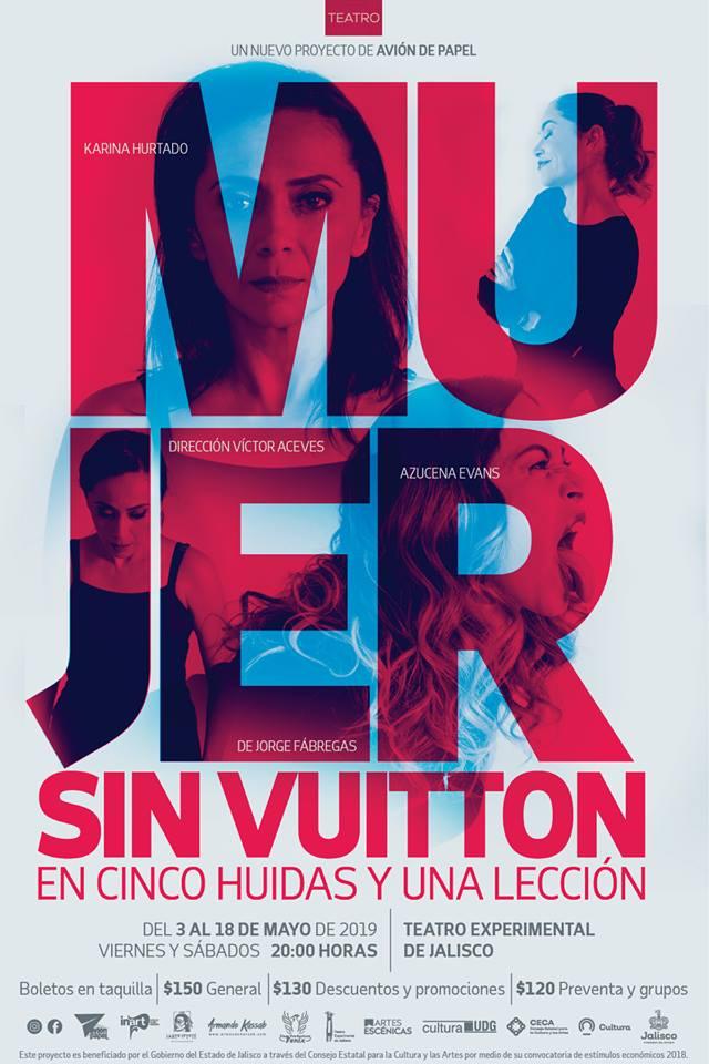 Mujer sin Vuitton - Temporada del 03 al 18 de mayo en Teatro Experimental de Jalisco