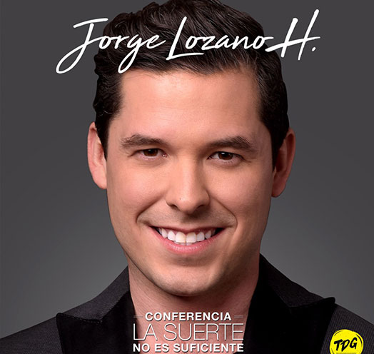 """Jorge Lozano H """"La Suerte No Es Suficiente"""", 15 de Junio Teatro Diana"""