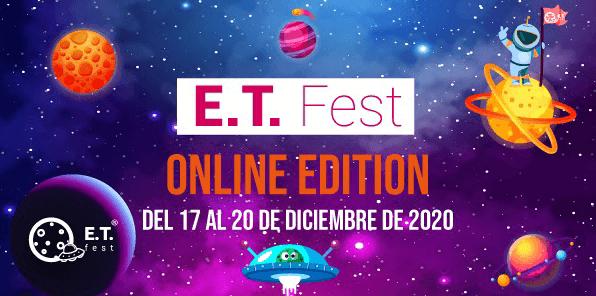 E.T. Fest Online, del 17 al 20 de diciembre